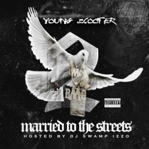 Married To The Streets 2 BY Young Scooter